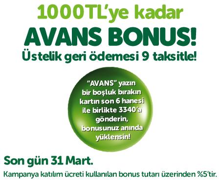 1.000 TL'ye kadar Avans Bonus fırsatı!