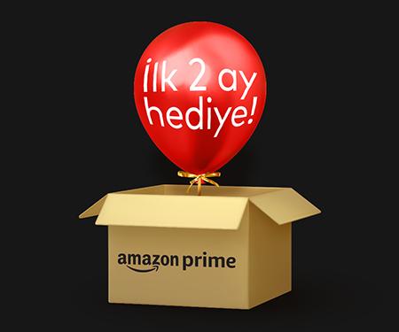 Size özel Amazon Prime ilk 2 ay hediye!