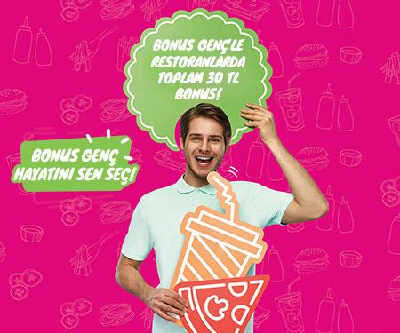 Bonus Genç'le restoranlarda toplam 30 tl bonus!