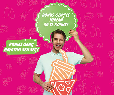 Bonus Genç'le restoran ve kafe harcamalarında toplam 30 TL bonus!