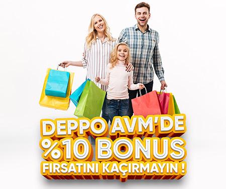 Deppo AVM'de 200 TL ve üzeri alışverişlerinize %10 Deppo bonus