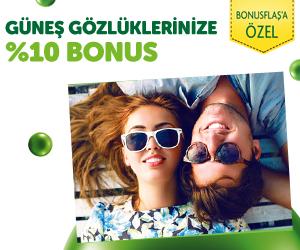 Güneş gözlüklerinize %10 Bonus!